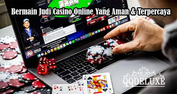 Bermain Judi Casino Online Yang Aman & Terpercaya